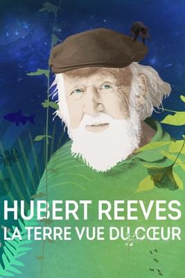 Hubert Reeves, La Terre Vue Du Cœur en streaming ou téléchargement
