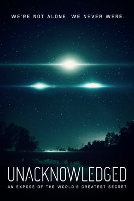 Unacknowledged: An Exposé Of The Greatest Secret In Human History en streaming ou téléchargement
