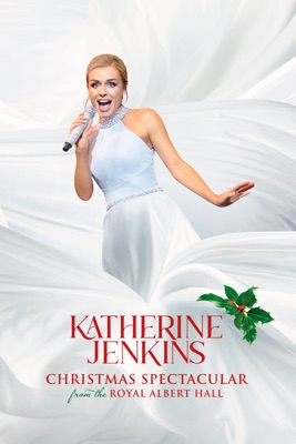 Katherine Jenkins: Christmas Spectacular From The Royal Albert Hall en streaming ou téléchargement