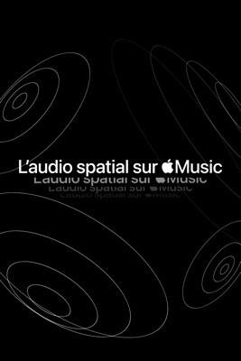 L'audio Spatial Sur AppleMusic en streaming ou téléchargement