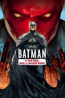 Batman Et Red Hood : Sous Le Masque Rouge en streaming ou téléchargement