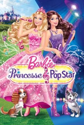 Stream Barbie™ : La Princesse Et La PopStar ou téléchargement