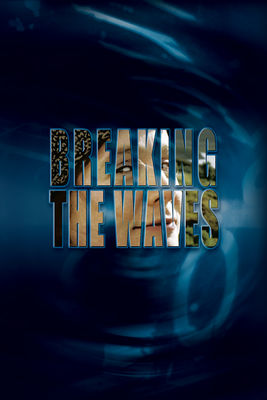 Breaking The Waves en streaming ou téléchargement