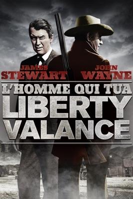 Lhomme Qui Tua Liberty Valance en streaming ou téléchargement
