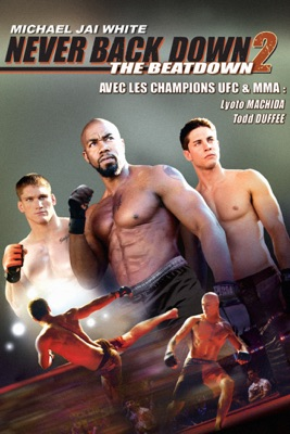 télécharger Never Back Down 2: The Beatdown