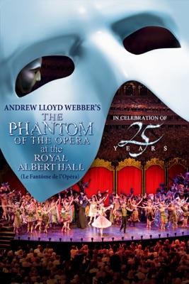Andrew Lloyd Webber's The Phantom Of The Opera At The Royal Albert Hall (Le Fantôme De L'opéra) en streaming ou téléchargement