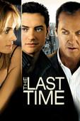 The Last Time en streaming ou téléchargement