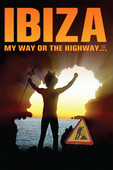 Télécharger Ibiza My Way or the Highway ou voir en streaming
