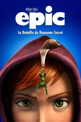 Stream Epic : La Bataille Du Royaume Secret ou téléchargement