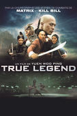 True Legend en streaming ou téléchargement