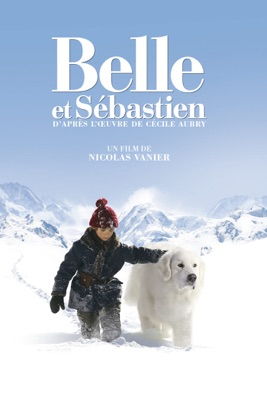 Télécharger Belle Et Sébastien (2013) ou voir en streaming