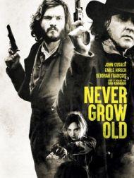 DVD Never Grow Old (2019)