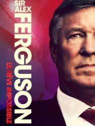 DVD Sir Alex Ferguson: Le Rêve Impossible