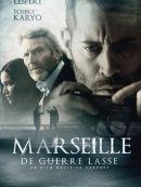 Télécharger Marseille, De Guerre Lasse