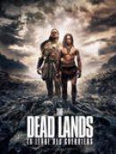 Télécharger The Dead Lands : La Terre Des Guerriers (VOST)