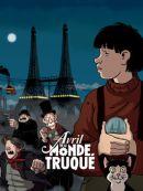 Télécharger Avril Et Le Monde Truqué