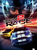 Télécharger Born 2 Race (Born 2 Race: Fast Track)