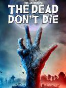 Télécharger The Dead Don't Die