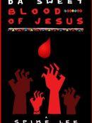 Télécharger Da Sweet Blood Of Jesus