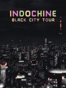 Télécharger Indochine: Black City Tour