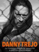 Télécharger Danny Trejo Ou Comment Passer De Gangster À Star Hollywoodienne