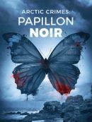 Télécharger Arctic Crimes : Papillon Noir