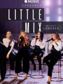 Télécharger Apple Music Présente : Little Mix En Live à Londres