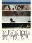 Télécharger Give Me Future