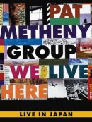 Télécharger Pat Metheny - We Live Here Live In Japan