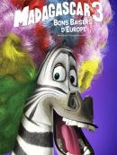 Télécharger Madagascar 3: Bons Baisers D'Europe (Madagascar 3: Europe's Most Wanted)