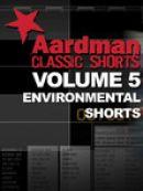Télécharger Aardman Classic Shorts, Vol. 5: Environmental Shorts