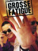 Télécharger Grosse fatigue