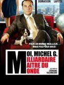 Télécharger Moi, Michel G, Milliardaire, Maître Du Monde