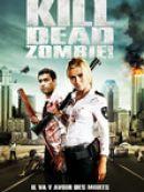 Télécharger Kill Dead Zombie!