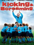 Télécharger Kicking & Screaming (2005)