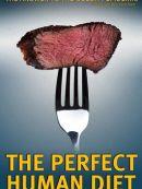 Télécharger La Diète Parfaite Pour Les Humains (The Perfect Human Diet)