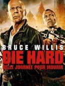 Télécharger Die Hard : Belle Journée Pour Mourir (Version Longue)