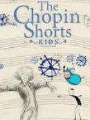 Télécharger The Chopin Shorts: Kids Collection