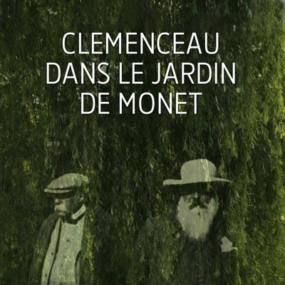 Clemenceau dans le jardin de Monet - Chronique d'une amitié torrent magnet