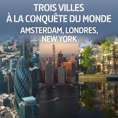 Trois villes à la conquête du monde : Amsterdam, Londres, New York torrent magnet