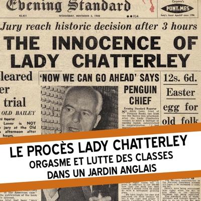 Le procès Lady Chatterley - Orgasme et Lutte des Classes dans un jardin Anglais à télécharger