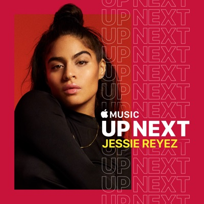 Up Next: Jessie Reyez à télécharger