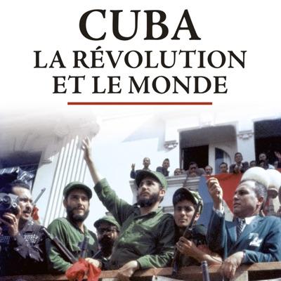 Cuba, la révolution et le monde à télécharger