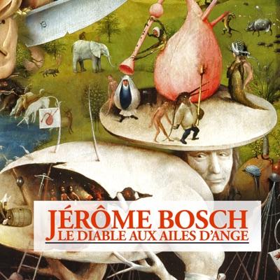 Jérôme Bosch, le diable aux ailes d'ange torrent magnet