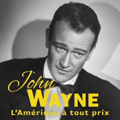 John Wayne - L'Amérique à tout prix à télécharger