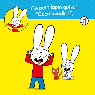 Télécharger Simon, Vol.1: Ce petit lapin qui dit