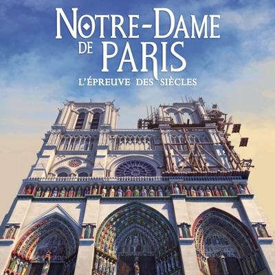 Notre-Dame de Paris - L'épreuve des siècles à télécharger