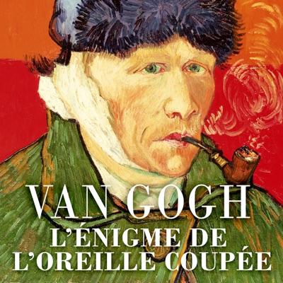 Van Gogh, l'énigme de l'oreille coupée torrent magnet