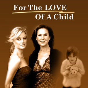 For the Love of a Child torrent magnet