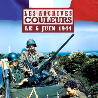 Les archives couleurs, le 6 juin 1944 torrent magnet